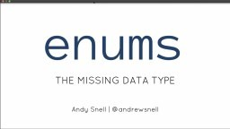 Enums: The Missing Data Type